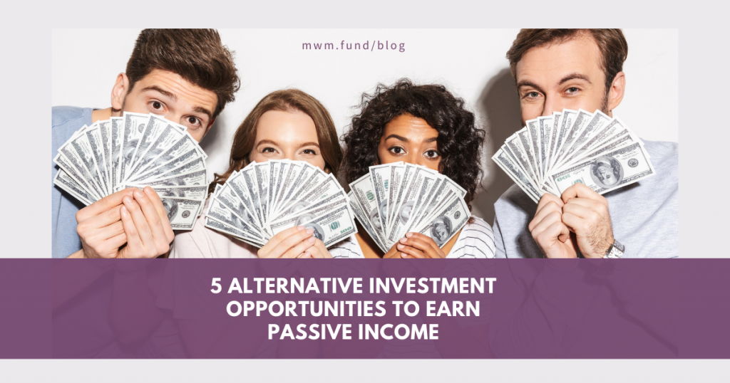 5 Alternative Investment Opportunities to Earn Passive Income