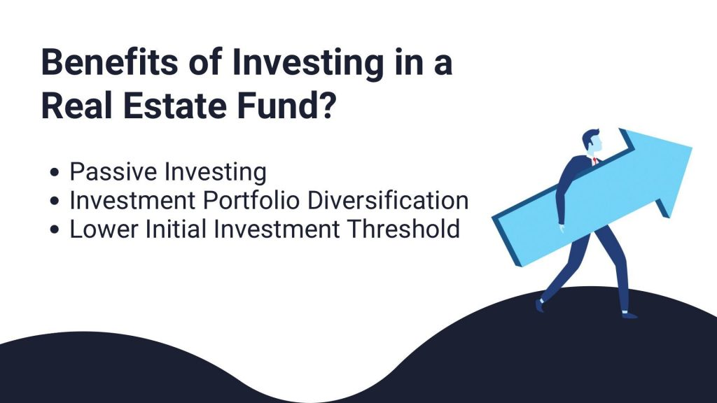 Benefits of investing in a real estate fund