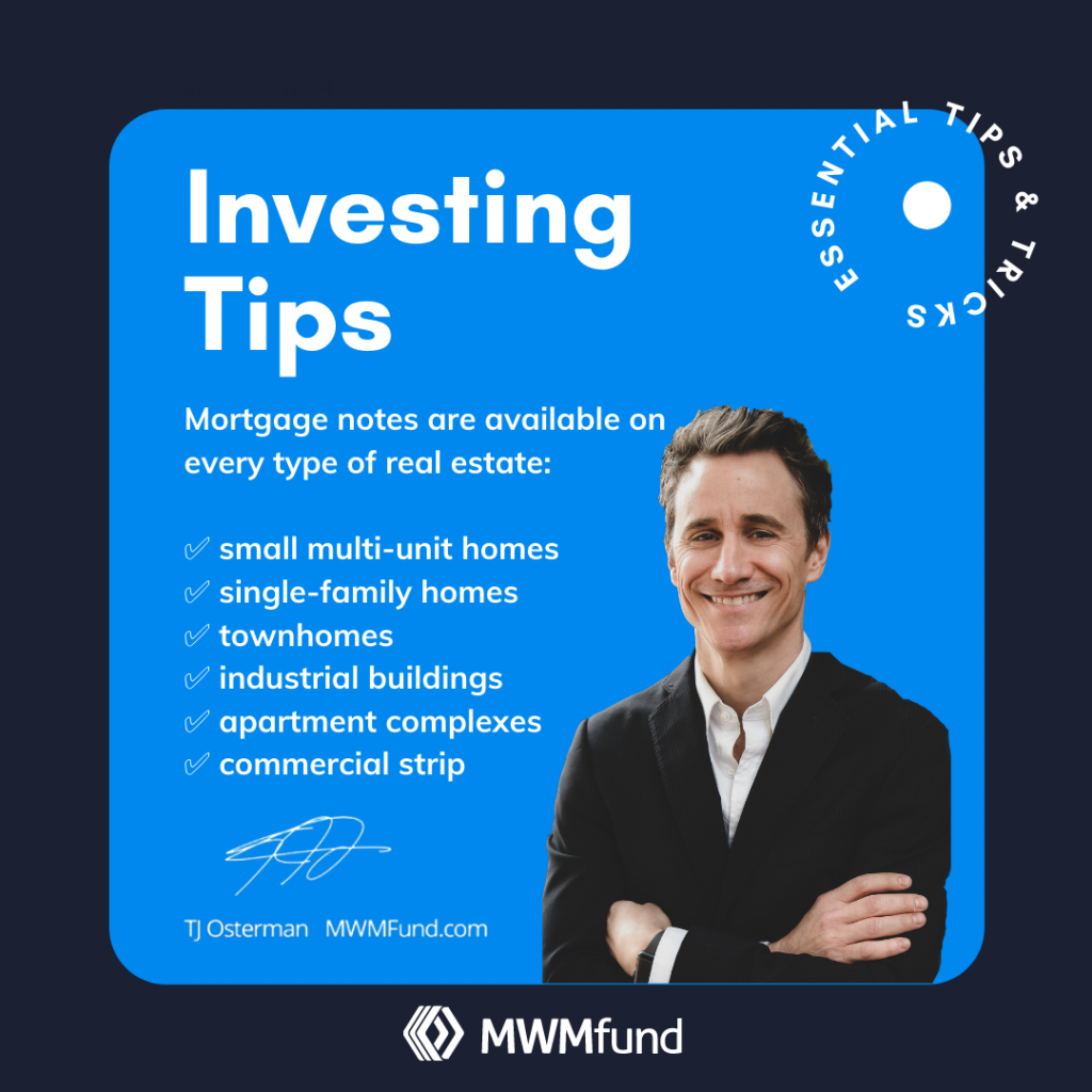 mortgage notes are available on every type of real estate: MWMfund Investing Tips