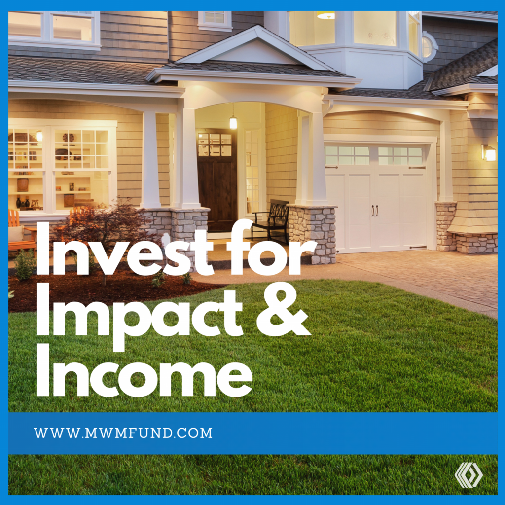 impact investing with MWMfund: impact and income